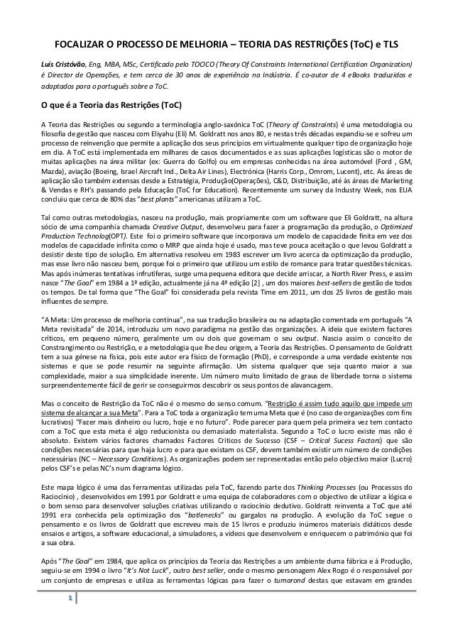 υ FOCALIZAR O PROCESSO DE MELHORIA – TEORIA DAS RESTRIÇÕES (ToC) e TLS Luís Cristóvão, Eng, MBA, MSc, Certificado pelo TOC...