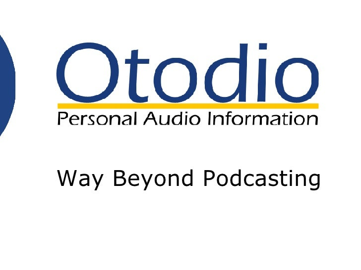 Way Beyond Podcasting