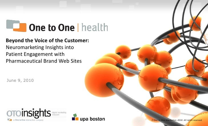 Beyond the Voice of the Customer:  Neuromarketing Insights into Patient Engagement with Pharmaceutical Brand Web Sites<br ...
