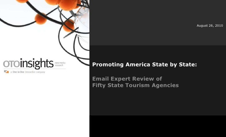 August 26, 2010<br />Promoting America State by State: <br />Email Expert Review of Fifty State Tourism Agencies<br />