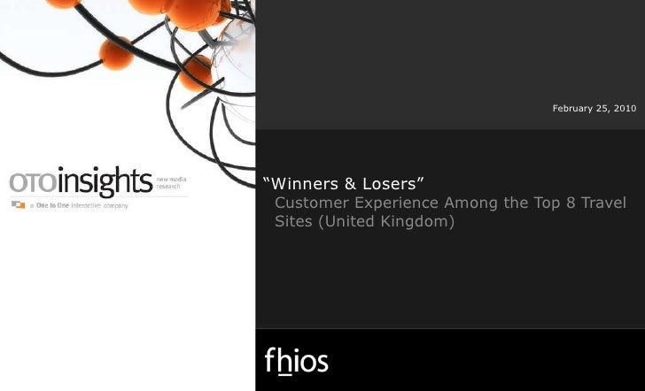 """"""" Winners & Losers"""" Customer Experience Among the Top 8 Travel Sites (United Kingdom) February 25, 2010"""