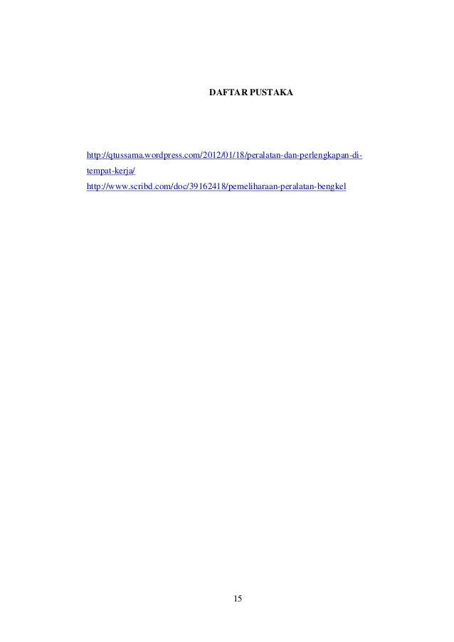 DAFTAR PUSTAKAhttp://qtussama.wordpress.com/2012/01/18/peralatan-dan-perlengkapan-di-tempat-kerja/http://www.scribd.com/do...