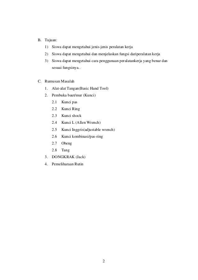 B. Tujuan:   1) Siswa dapat mengetahui jenis-jenis peralatan kerja   2) Siswa dapat mengetahui dan menjelaskan fungsi dari...