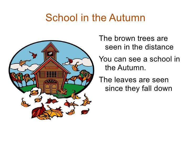 School in the Autumn <ul><li>The brown trees are seen in the distance
