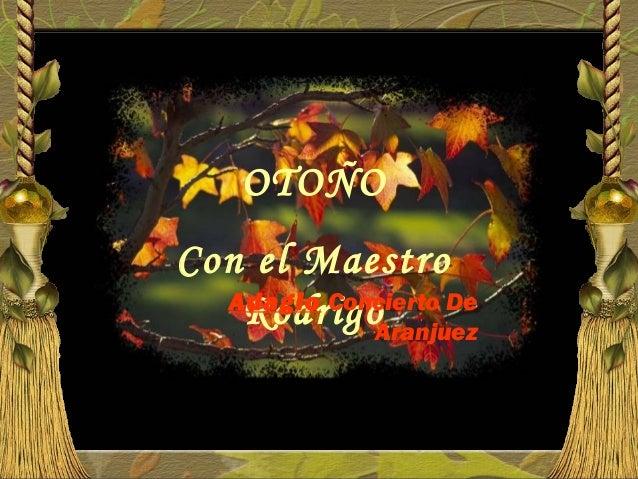 OTOÑOCon el Maestro  Adagio Concierto De   RodrigoAranjuez