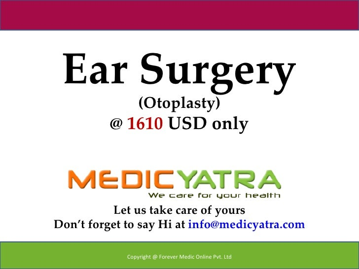 Ear Surgery                 (Otoplasty)          @ 1610 USD only          Let us take care of yoursDon't forget to say Hi ...