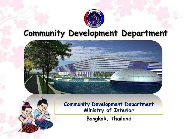 Community Development Department  Community Development Department Ministry of Interior Bangkok, Thailand