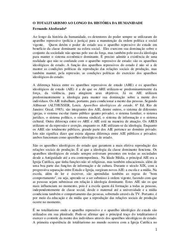 1 O TOTALITARISMO AO LONGO DA HISTÓRIA DA HUMANIDADE Fernando Alcoforado* Ao longo da história da humanidade, os detentore...