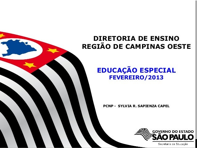 DIRETORIA DE ENSINOREGIÃO DE CAMPINAS OESTE          EDUCAÇÃO ESPECIAL                  FEVEREIRO/2013              PCNP -...