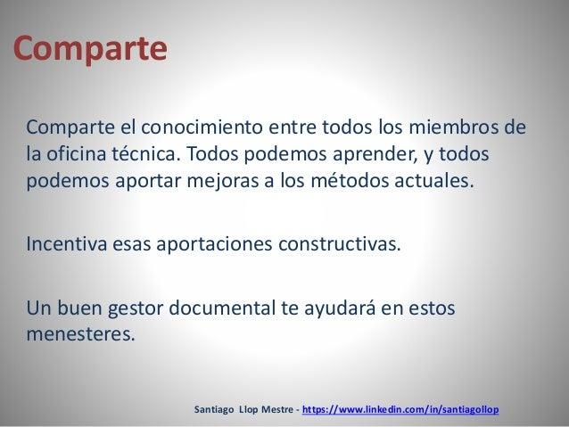 Santiago Llop Mestre - https://www.linkedin.com/in/santiagollop  Comparte  Comparte el conocimiento entre todos los miembr...