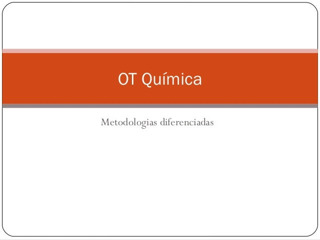 Metodologias diferenciadas OT Química