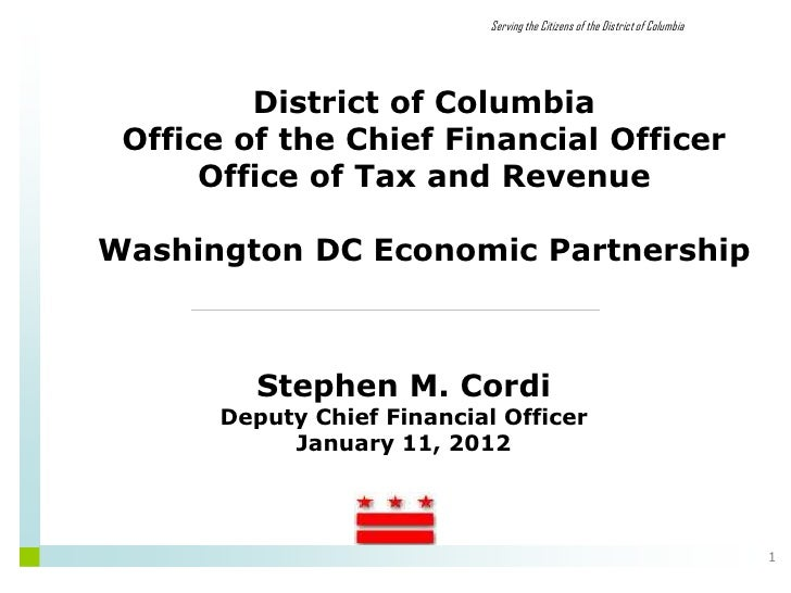 Serving the Citizens of the District of Columbia         District of Columbia Office of the Chief Financial Officer      O...