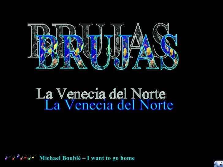 BRUJAS La Venecia del Norte Michael Boublé – I want to go home