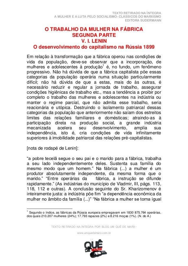 TEXTO RETIRADO NA ÍNTEGRA A MULHER E A LUTA PELO SOCIALISMO- CLÁSSICOS DO MARXISMO EDITORA SUDERMANN  O TRABALHO DA MULHER...