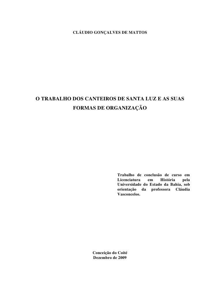 1           CLÁUDIO GONÇALVES DE MATTOSO TRABALHO DOS CANTEIROS DE SANTA LUZ E AS SUAS           FORMAS DE ORGANIZAÇÃO    ...