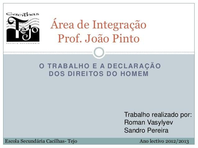 Área de Integração                     Prof. João Pinto               O TRABALHO E A DECLARAÇÃO                 D O S D I ...