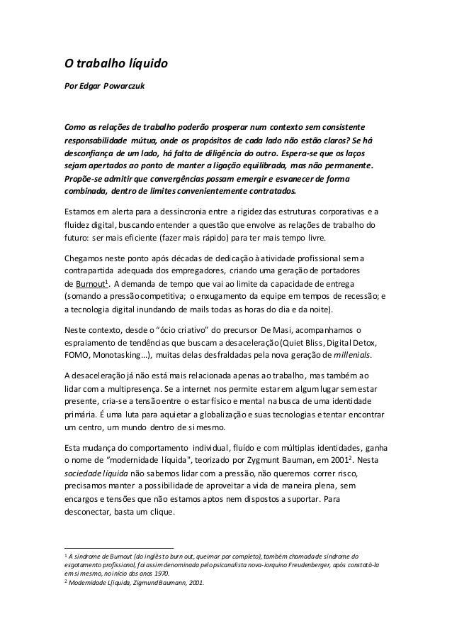 O trabalho líquido Por Edgar Powarczuk Como as relações de trabalho poderão prosperar num contexto sem consistente respons...