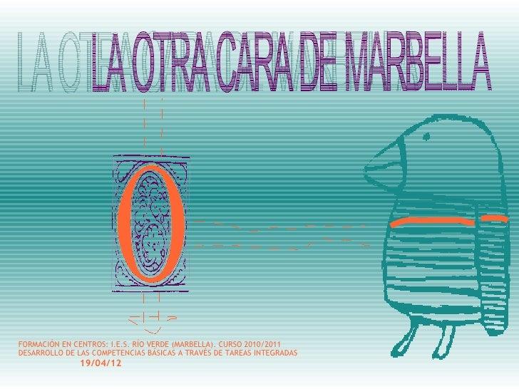 FORMACIÓN EN CENTROS: I.E.S. RÍO VERDE (MARBELLA). CURSO 2010/2011DESARROLLO DE LAS COMPETENCIAS BÁSICAS A TRAVÉS DE TAREA...