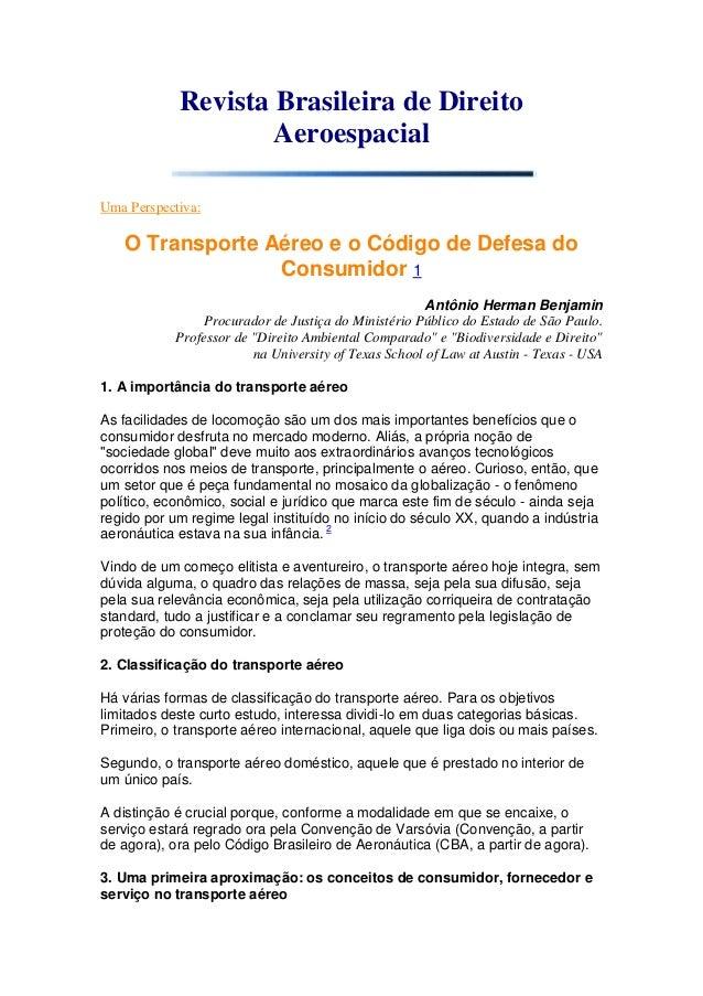 Revista Brasileira de Direito Aeroespacial Uma Perspectiva: O Transporte Aéreo e o Código de Defesa do Consumidor 1 Antôni...