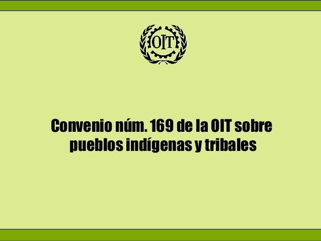 Convenio núm. 169 de la OIT sobre pueblos indígenas y tribales
