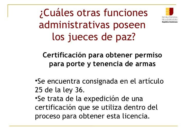 Enj 400 otras funciones administrativas del juez de paz for Porte y tenencia de armas