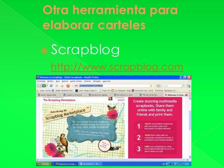 Otra herramienta para elaborar carteles     Scrapblog     http://www.scrapblog.com