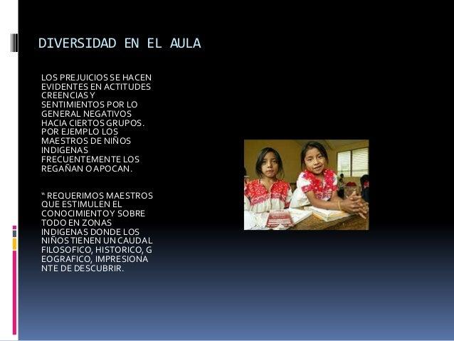 DIVERSIDAD EN EL AULA LOS PREJUICIOS SE HACEN EVIDENTES EN ACTITUDES CREENCIAS Y SENTIMIENTOS POR LO GENERAL NEGATIVOS HAC...