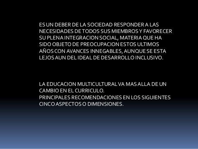 ES UN DEBER DE LA SOCIEDAD RESPONDER A LAS NECESIDADES DE TODOS SUS MIEMBROS Y FAVORECER SU PLENA INTEGRACION SOCIAL, MATE...