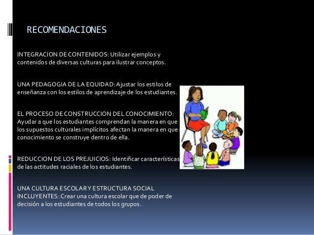 RECOMENDACIONES INTEGRACION DE CONTENIDOS: Utilizar ejemplos y contenidos de diversas culturas para ilustrar conceptos. UN...
