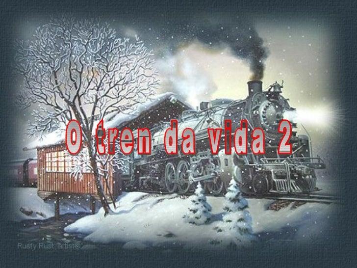 O tren da vida 2