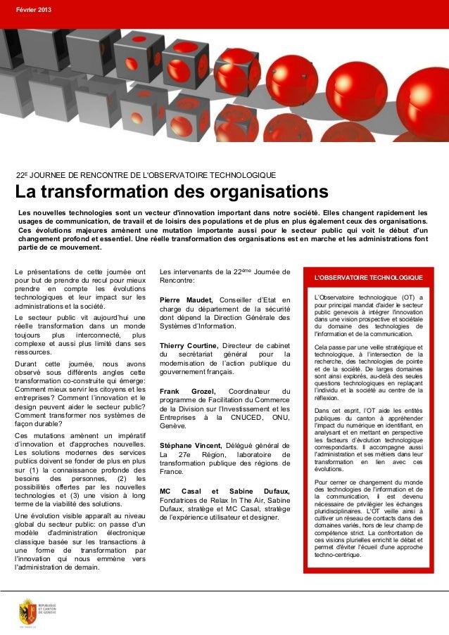 Février 2013  22E JOURNEE DE RENCONTRE DE L'OBSERVATOIRE TECHNOLOGIQUE  La transformation des organisations Les nouvelles ...