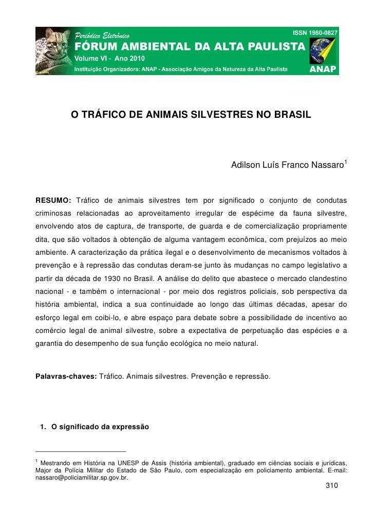 O TRÁFICO DE ANIMAIS SILVESTRES NO BRASIL                                                                 Adilson Luís Fra...