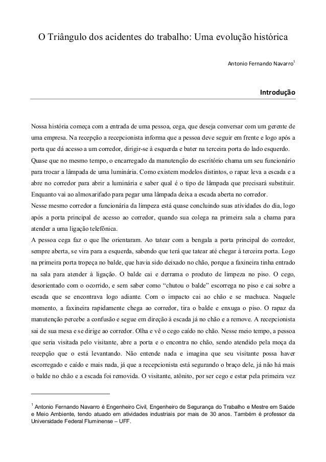 O Triângulo dos acidentes do trabalho: Uma evolução histórica Antonio Fernando Navarro1  Introdução  Nossa história começa...