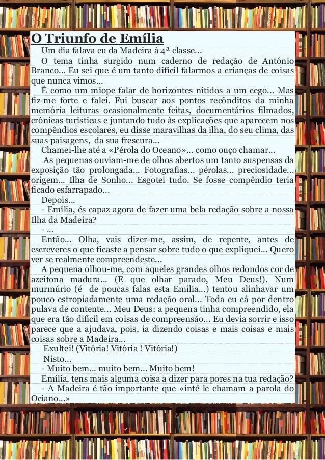 O Triunfo de Emília Um dia falava eu da Madeira à 4ª classe... O tema tinha surgido num caderno de redação de António Bran...