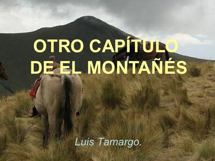 OTRO CAPÍTULO  DE EL MONTAÑÉS Luis Tamargo.