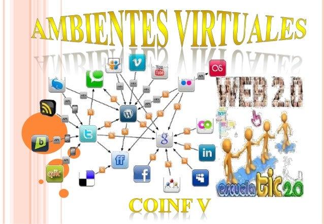 Los ambientes virtuales son un conjunto de herramientas de soporte digital (software) de relativa complejidad que facilita...