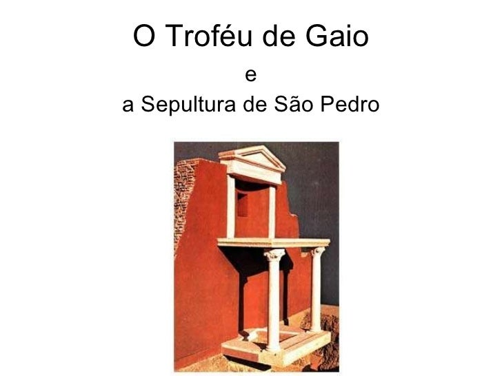 O Trof éu de Gaio e a Sepultura  de São Pedro