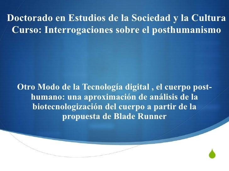 Otro Modo de la Tecnología digital , el cuerpo post-humano: una aproximación de análisis de la biotecnologización del cuer...