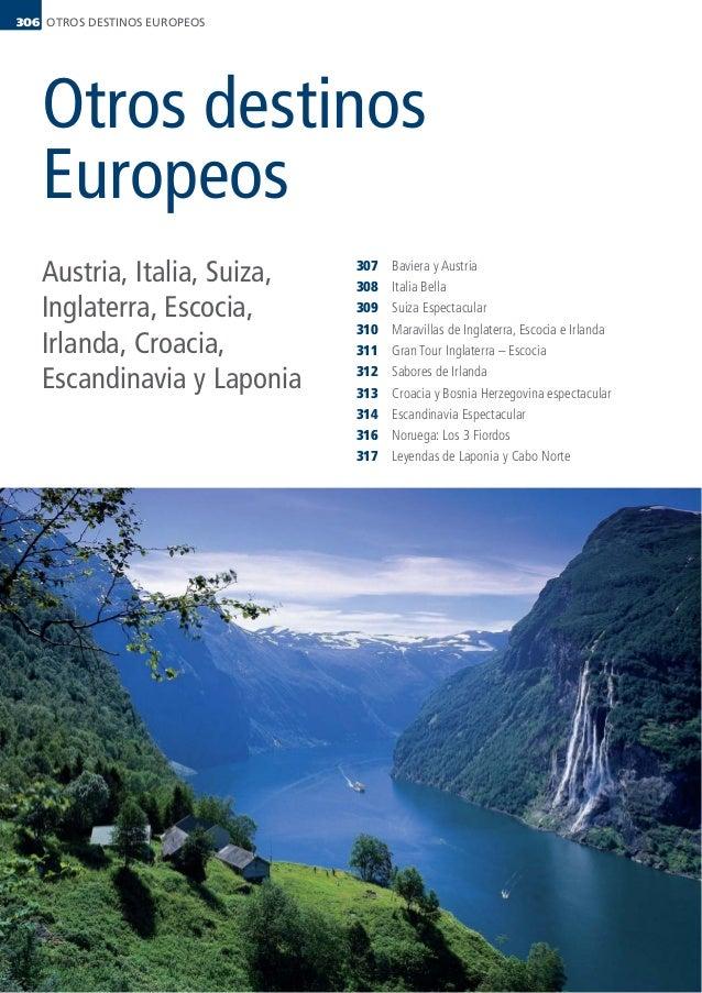 Austria, Italia, Suiza, Inglaterra, Escocia, Irlanda, Croacia, Escandinavia y Laponia OTROS DESTINOS EUROPEOS306 Otros des...