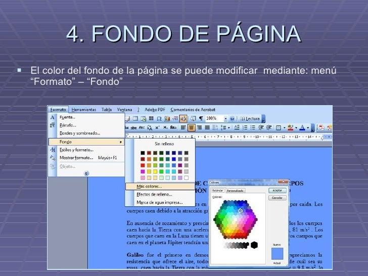 """4. FONDO DE PÁGINA <ul><li>El color del fondo de la página se puede modificar  mediante: menú """"Formato"""" – """"Fondo"""" </li></ul>"""