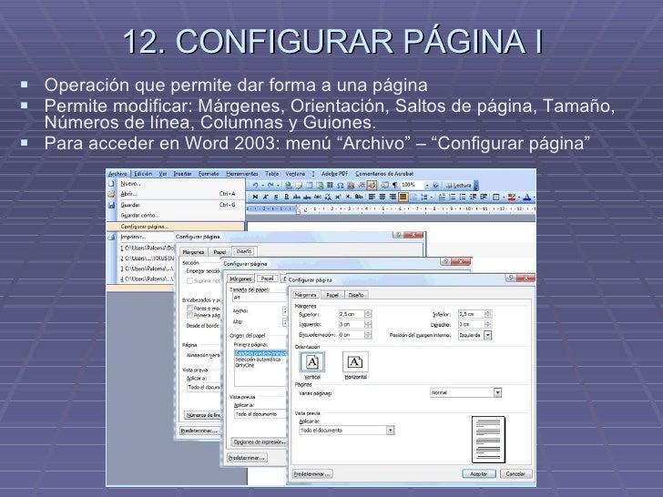 12. CONFIGURAR PÁGINA I <ul><li>Operación que permite dar forma a una página  </li></ul><ul><li>Permite modificar: Márgene...