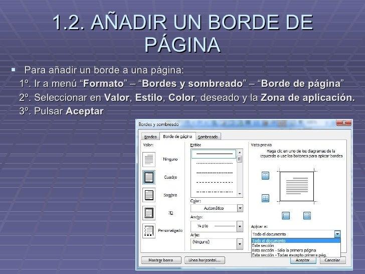"""1.2. AÑADIR UN BORDE DE PÁGINA <ul><li>Para añadir un borde a una página: </li></ul><ul><li>1º. Ir a menú """" Formato """" – """" ..."""
