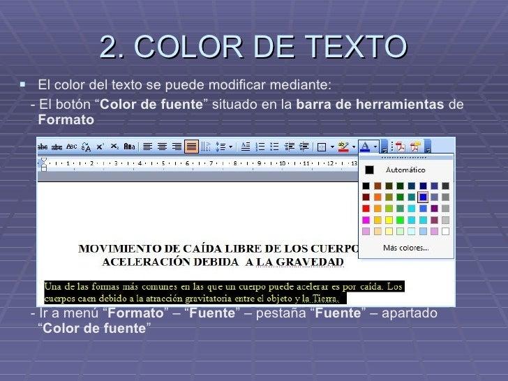 """2. COLOR DE TEXTO <ul><li>El color del texto se puede modificar mediante: </li></ul><ul><li>- El botón """" Color de fuente """"..."""