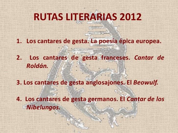 RUTAS LITERARIAS 20121. Los cantares de gesta. La poesía épica europea.2.    Los cantares de gesta franceses. Cantar de   ...
