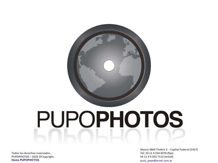 Todos los derechos reservados. PUPOPHOTOS – 2010  © Copyright. Home PUPOPHOTOS Maure 3864 Timbre 3  - Capital Federal (142...