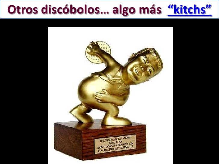 """Otros discóbolos… algo más  """"kitchs""""<br />"""
