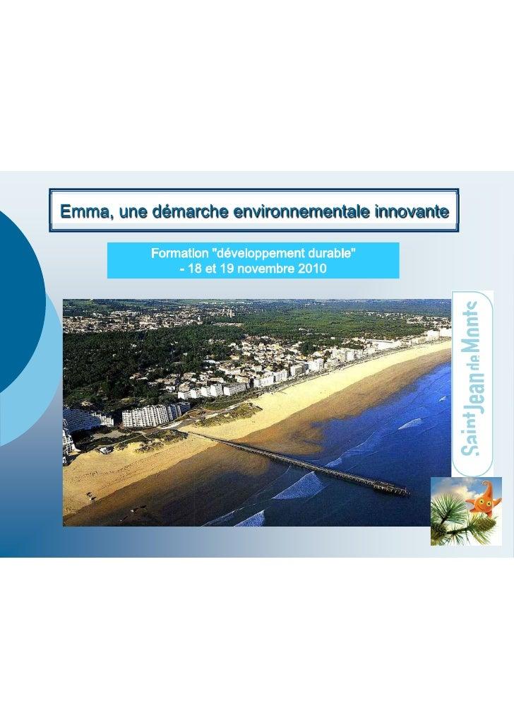 OT Saint jean de monts Sophie Moreau - Formation MOPA 2010 : la démarche environnementale à l'échelle d'une station, l'out...