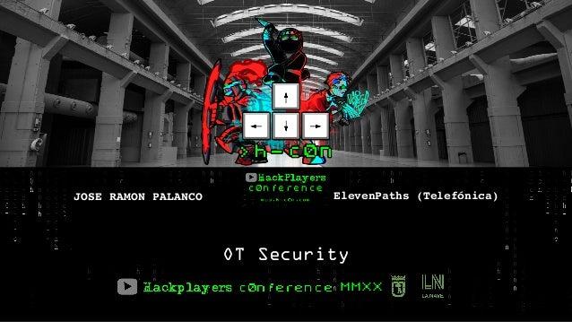 MMXX JOSE RAMON PALANCO OT Security ElevenPaths (Telefónica)