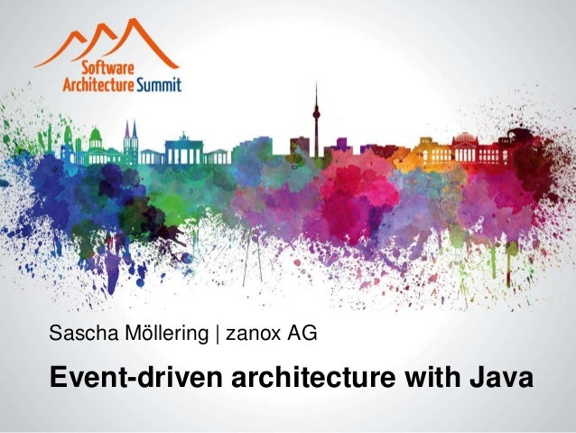 Sascha Möllering | zanox AG Event-driven architecture with Java