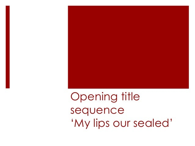 Opening title sequence 'My lips our sealed'